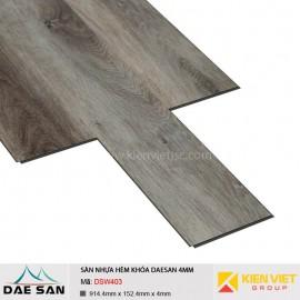 Sàn nhựa hèm khoá Daesan DSW403 | 4mm