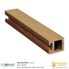 Hàng rào Fencing 50x50mm Biowood ESP05050