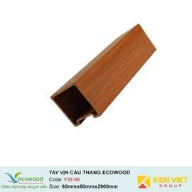 Tay vịn cầu thang Handrail EcoWood FSI-06 | 60x60mm
