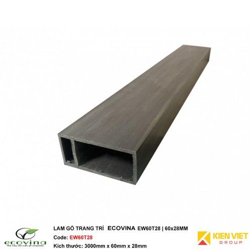 Lam gỗ đa chức năng Ecovina EW60T28 | 60x28mm