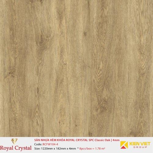 Sàn nhựa hèm khóa Royal Crystal SPC Classic Oak RCFW104-4 | 4mm