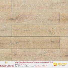 Sàn nhựa hèm khóa Royal Crystal SPC Golden Oak RCFW111-1   4mm