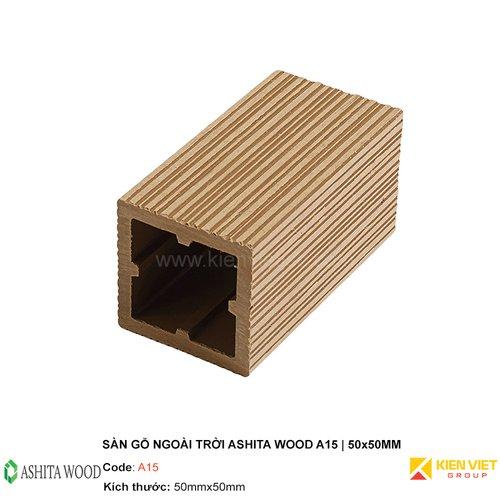 Thanh lam gỗ nhựa Ashita Wood A15 | 50x50mm
