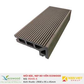 Mũi bậc, nẹp bo viền Ecowood 95H45-A | 95x45mm