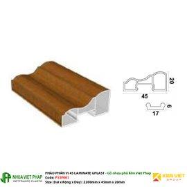 Phào phân vị 45 Laminate Gplast phủ phim Việt Pháp Gplast P13F001 20x45mm