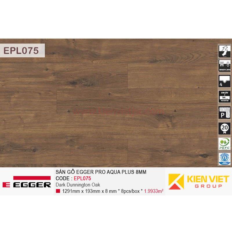 Sàn gỗ Egger Pro Aqua Plus EPL075 Dark Dunnington Oak   8mm