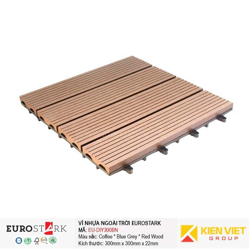 Sàn gỗ ngoài trời vỉ gỗ nhựa EuroStark EU-DIY300BN