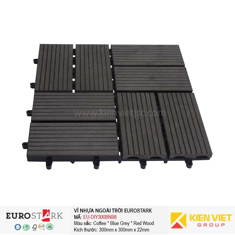 Sàn gỗ ngoài trời vỉ gỗ nhựa EuroStark EU-DIY300BNB8