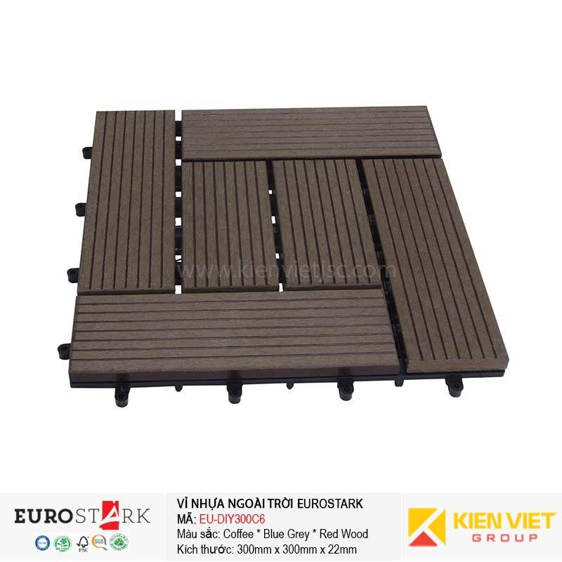 Sàn gỗ ngoài trời vỉ gỗ nhựa EuroStark EU-DIY300C6