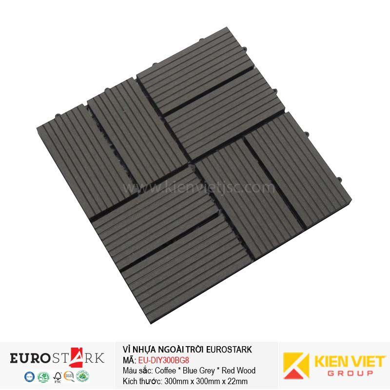 Sàn gỗ ngoài trời vỉ gỗ nhựa EuroStark EU-DIY300BG8