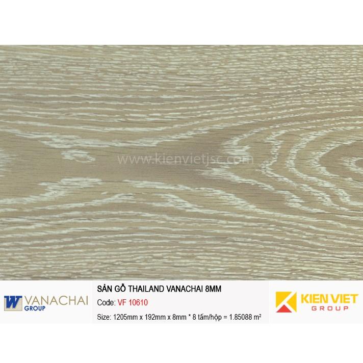 Sàn gỗ công nghiệp Vanachai VF 10610   8mm