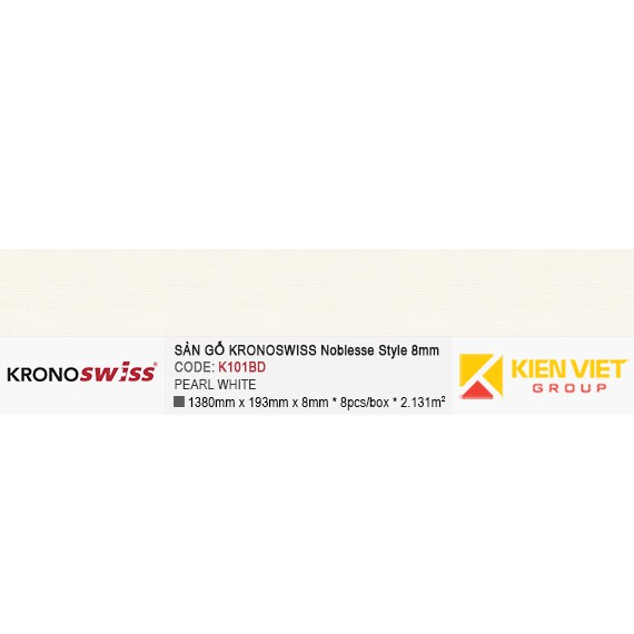 Sàn gỗ Kronoswiss K101BD Pearl white | 8mm